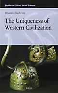 The Uniqueness of Western Civilization by Ricardo Duchesne