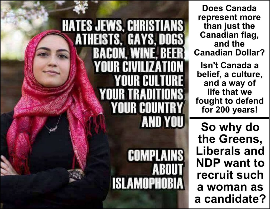 She hates Canadians, so why do the Greens, Liberals and NDP want to  recruit such a woman as a candidate?